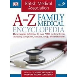 DK-A-Z Family Medical Encyclopedia  by Dr. Michael..