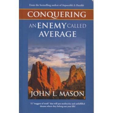 Conquering an Enemy called Average author John Mason