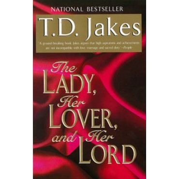 Lady, Her Lover, and Her Lord (BKMG) by T.D.Jakes