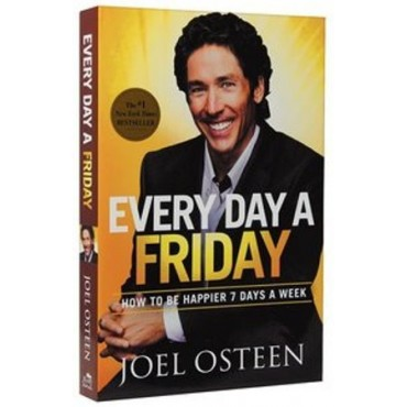 Every day a Friday BKMG Pastor Joel Osteen