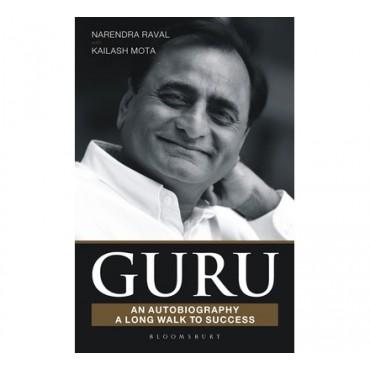 Guru: An Autobiography A long journey to Success  by Narendra Raval & Kailash Mota