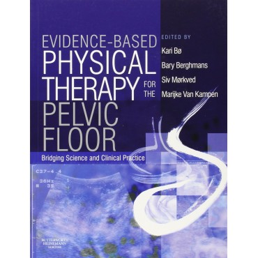 Evidence-Based Physical Therapy for the Pelvic Floor: Bridging Science and Clinical Practice, 1e  by Berghmans, Kampen, Elsevier