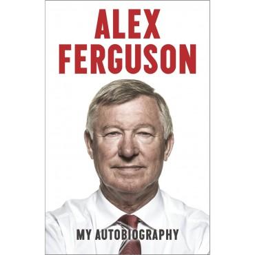 Alex Ferguson: My Autobiography (SB) by Alex Ferguson