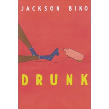 DRUNK  by Jackson Biko